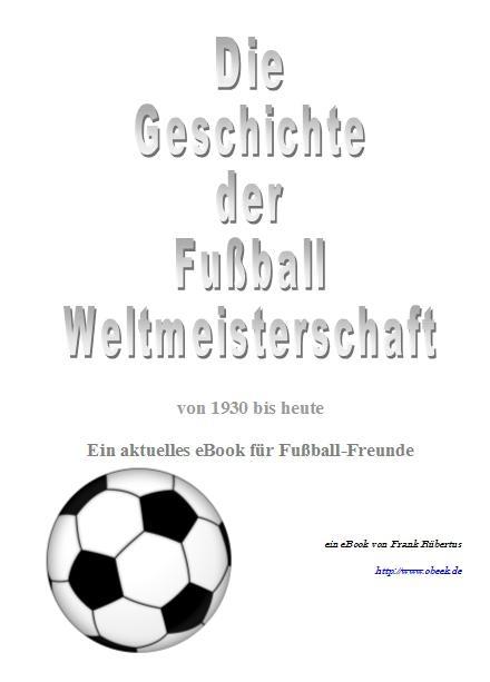 Geschichte der Fussball Weltmeisterschaft